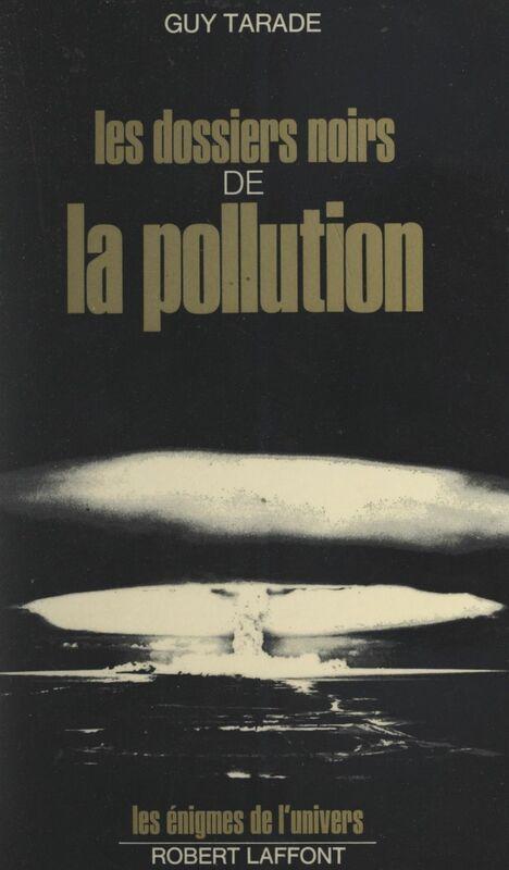 Les dossiers noirs de la pollution