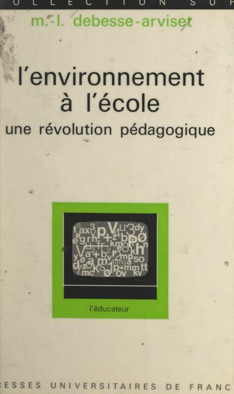 L'environnement à l'école Une révolution pédagogique