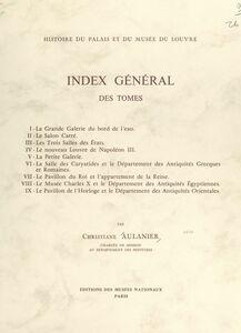 Histoire du Palais et du Musée du Louvre (10) Index général des tomes