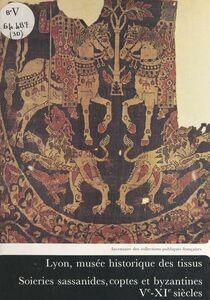 Soieries sassanides, coptes et byzantines, Ve-XIe siècles