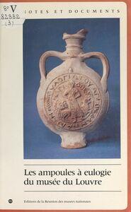 Les ampoules à eulogie du Musée du Louvre