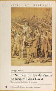 Le Serment du Jeu de Paume, de Jacques-Louis David Le peintre, son milieu et son temps, de 1789 à 1792
