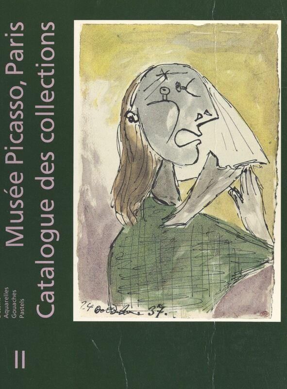 Musée Picasso (2) : dessins, aquarelles, gouaches, pastels Catalogue des collections