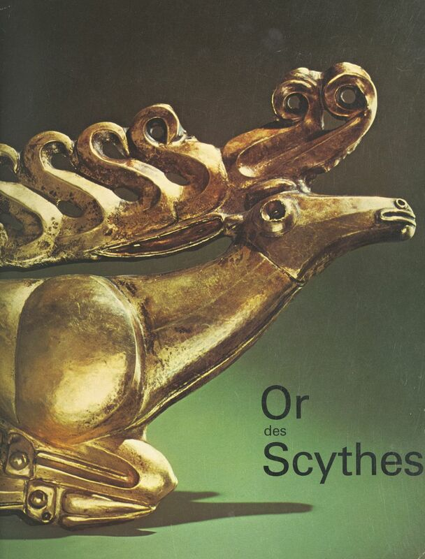 Or des Scythes Trésors des musées soviétiques. Exposition au Grand Palais de Paris, 8 octobre-21 décembre 1975
