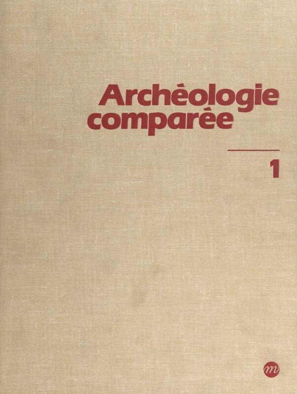 Archéologie comparée (1) : Afrique, Europe occidentale et centrale