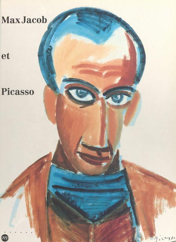 Max Jacob et Picasso Catalogue des expositions : Quimper, Musée des beaux-arts, 21 juin-4 septembre 1994 - Paris, Musée Picasso, 4 octobre-12 décembre 1994