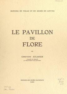 Histoire du Palais et du Musée du Louvre (11) : le Pavillon de Flore