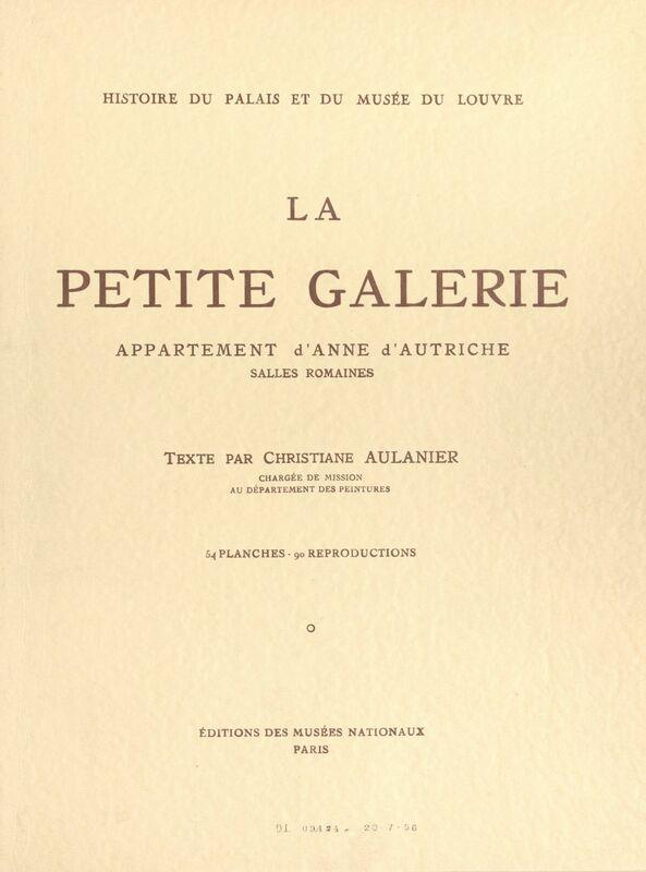Histoire du Palais et du Musée du Louvre (5) : la Petite galerie, appartement d'Anne d'Autriche, salles romaines