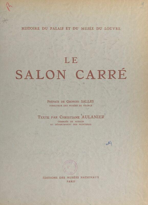 Histoire du Palais et du Musée du Louvre (2) : le salon carré