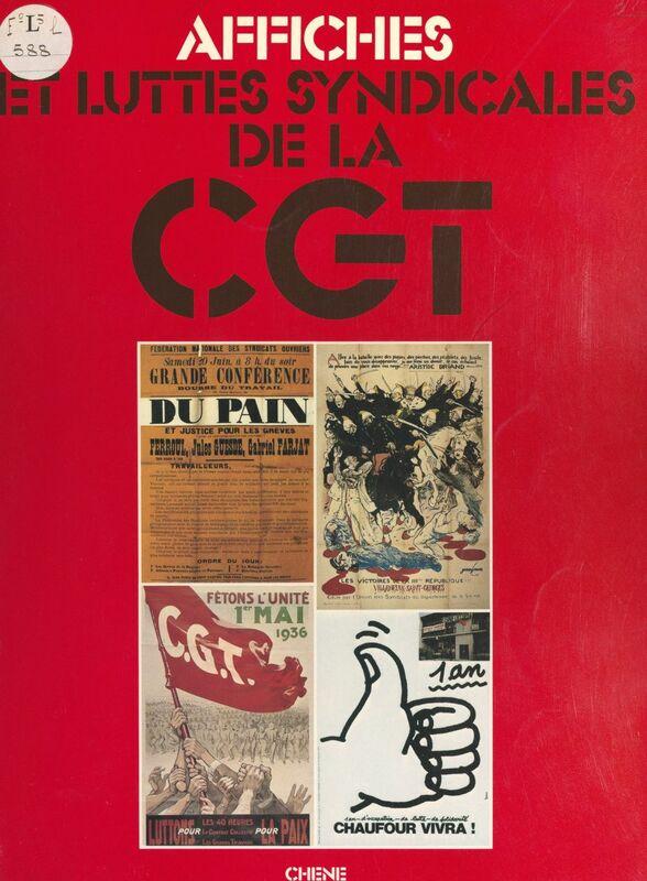 Affiches et luttes syndicales de la C.G.T.