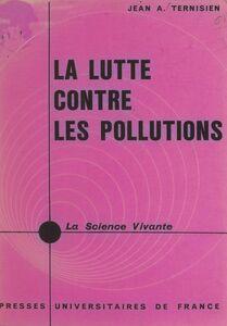 La lutte contre les pollutions Milieux inhalés, ingérés et acoustiques