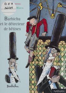 Barbichu et le détecteur de bêtises