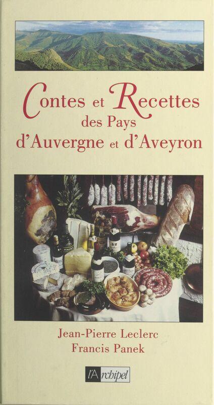 Contes et recettes des pays d'Auvergne et d'Aveyron