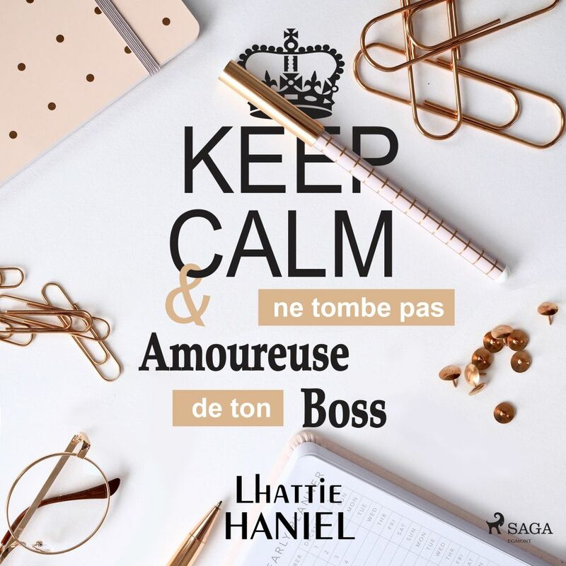 Keep calm & ne tombe pas amoureuse de ton boss