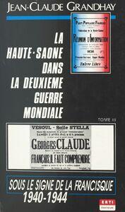 La Haute-Saône dans la Deuxième Guerre mondiale (3). Sous le signe de la francisque