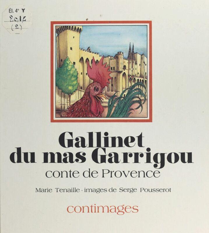 Gallinet du mas Garrigou : conte de Provence