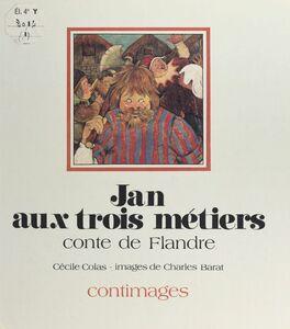 Jan aux trois métiers : conte de Flandre