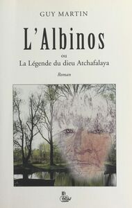 L'albinos ou La légende du dieu Atchafalaya