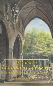 Les lumières de la vie : un conte romancé du pays champenois