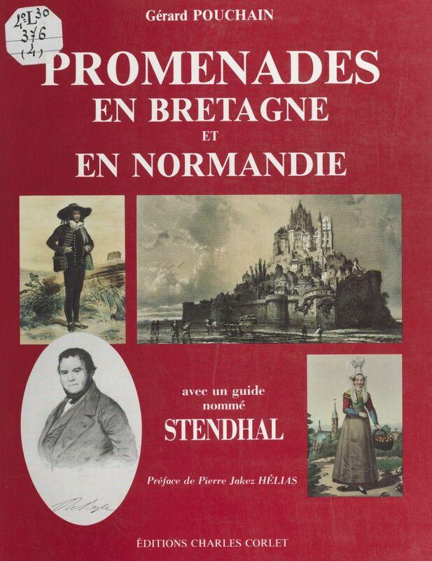 Promenades en Bretagne et en Normandie : avec un guide nommé Stendhal