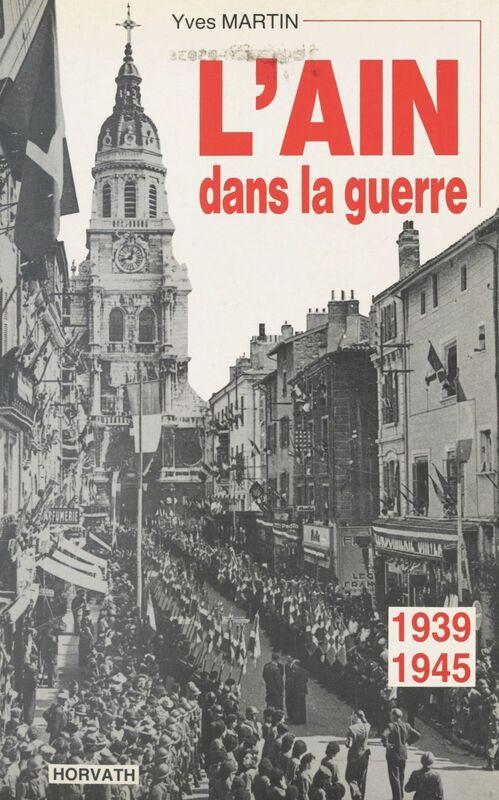 L'Ain dans la guerre : 1939-1945