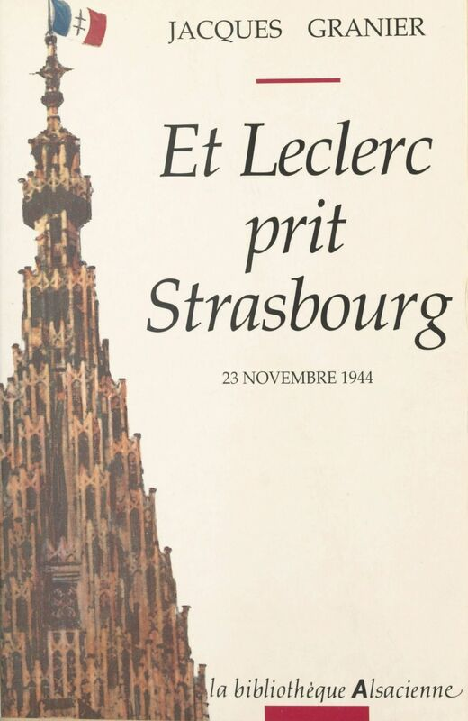 Et Leclerc prit Strasbourg