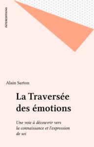 La Traversée des émotions Une voie à découvrir vers la connaissance et l'expression de soi