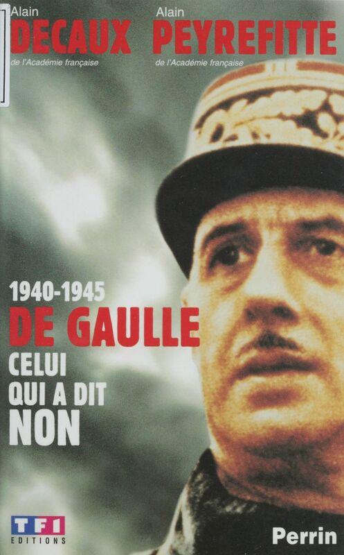 1940-1945 : De Gaulle, celui qui a dit non