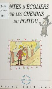 Contes d'écoliers sur les chemins du Poitou