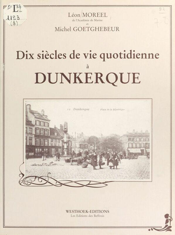 Dix siècles de vie quotidienne à Dunkerque
