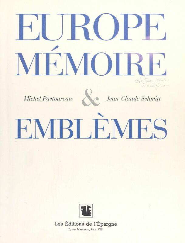 Europe : Mémoires et emblèmes