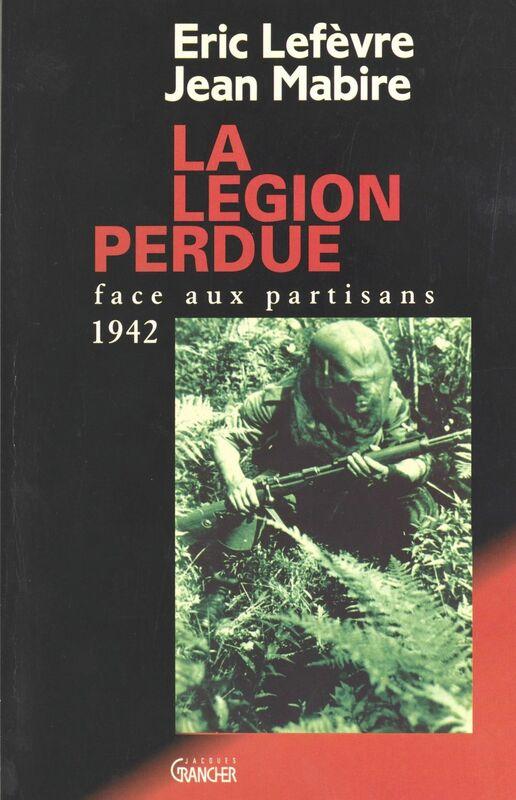 La Légion perdue : Face aux partisans (1942)