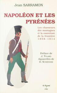 Napoléon et les Pyrénées : Les Chasseurs des montagnes et la couverture de la frontière (1808-1814)