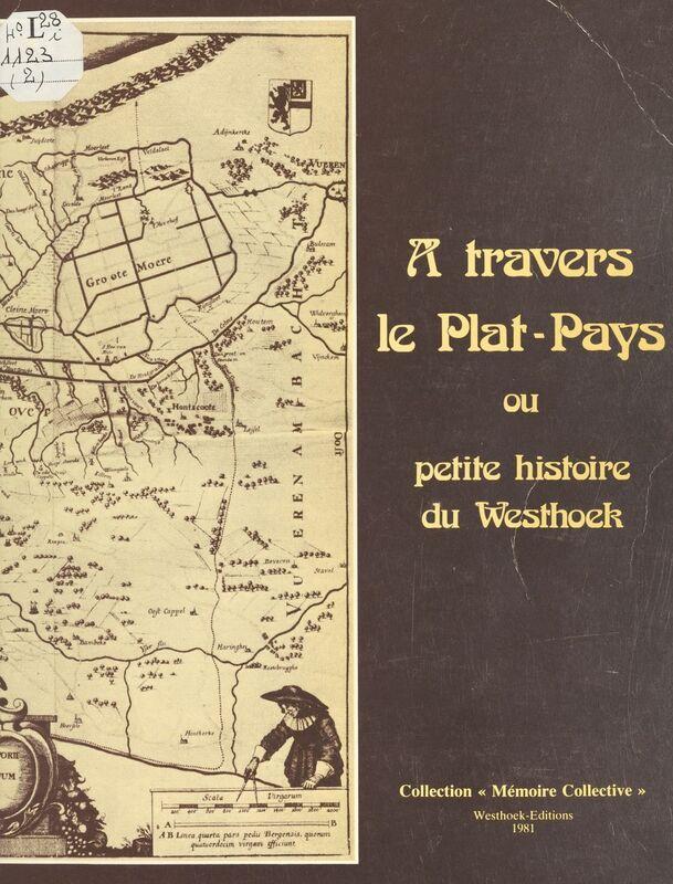À travers le plat pays ou Petite histoire du Westhoek