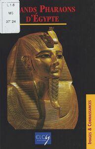 Grands Pharaons d'Egypte