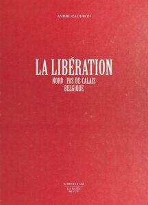 La Libération : Nord-Pas-de-Calais, Belgique