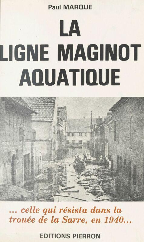 La Ligne Maginot aquatique