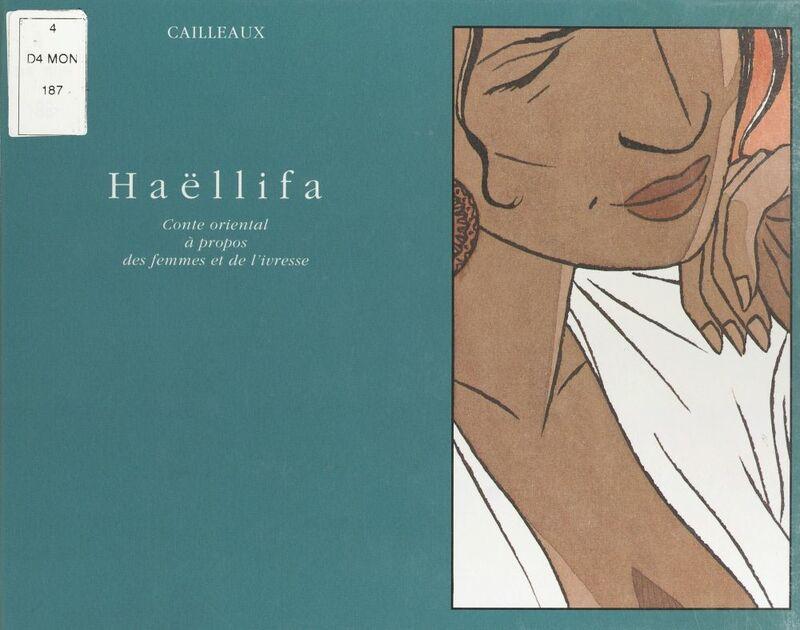 Haëllifa : Conte oriental à propos des femmes et de l'ivresse