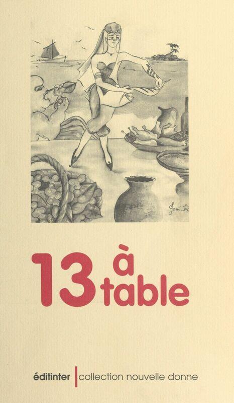 13 à table Nouvelles