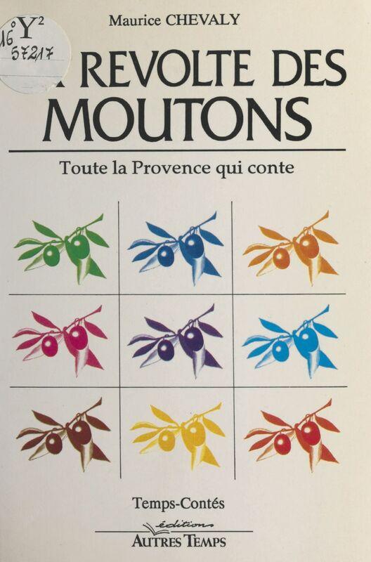 La Révolte des moutons : Toute la Provence qui conte