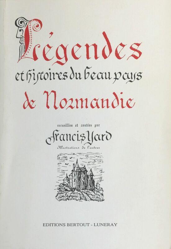 Légende et histoire du beau pays de Normandie