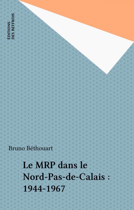 Le MRP dans le Nord-Pas-de-Calais : 1944-1967