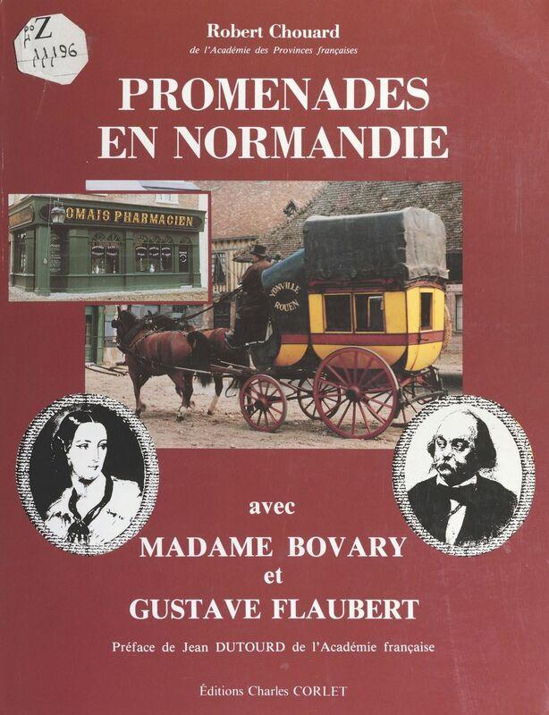 Promenades en Normandie avec Madame Bovary et Gustave Flaubert
