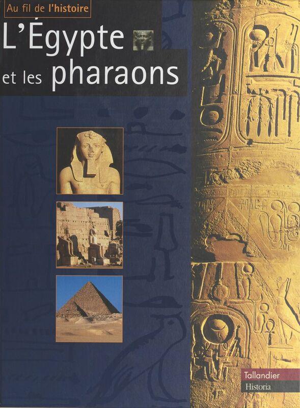 L'Égypte et les pharaons