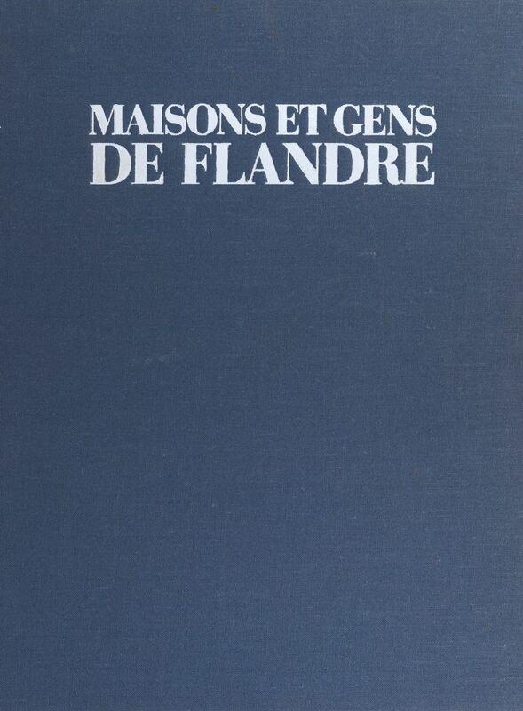 Maisons et gens de Flandre