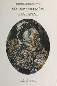Ma grand'mère paysanne : contes normands