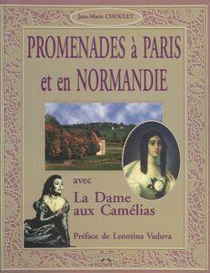 Promenades à Paris et en Normandie avec «La Dame aux Camélias» Préface de Leontina Vaduva