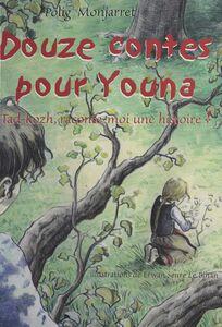 Douze contes pour Youna : Tad-Kozh, raconte-moi une histoire