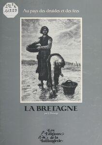 La Bretagne : Au pays des contes et des fées