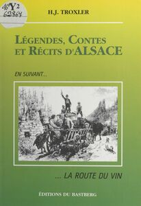 Légendes, contes et récits d'Alsace En suivant... la route du vin